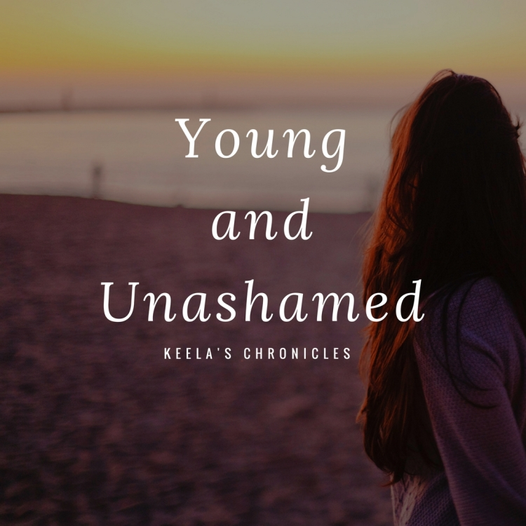 Young and Unashamed