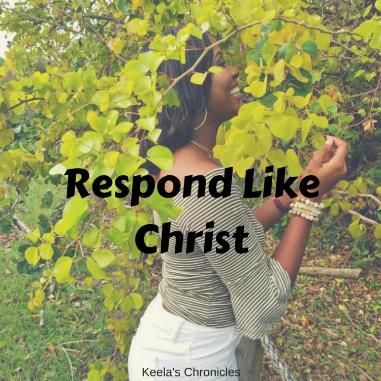 Respond Like Christ
